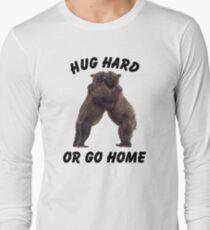 HUG HARD OR GO HOME (black) Long Sleeve T-Shirt