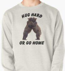 HUG HARD OR GO HOME (black) Pullover Sweatshirt