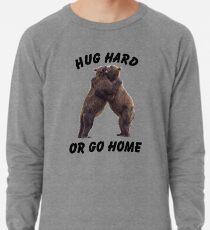 HUG HARD OR GO HOME (black) Lightweight Sweatshirt