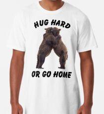 HUG HARD OR GO HOME (black) Long T-Shirt