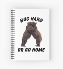 HUG HARD OR GO HOME (black) Spiral Notebook