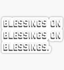i feel blessed. Sticker