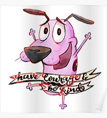 Have Courage and Be Kind - Courage the Cowardly Dog Fanart Poster