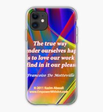 The True Way To Render Ourselves Happy iPhone Case