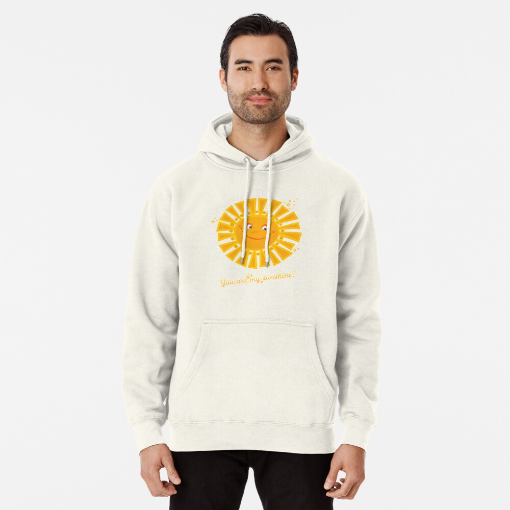 You Are My Sunshine! Pullover Hoodie