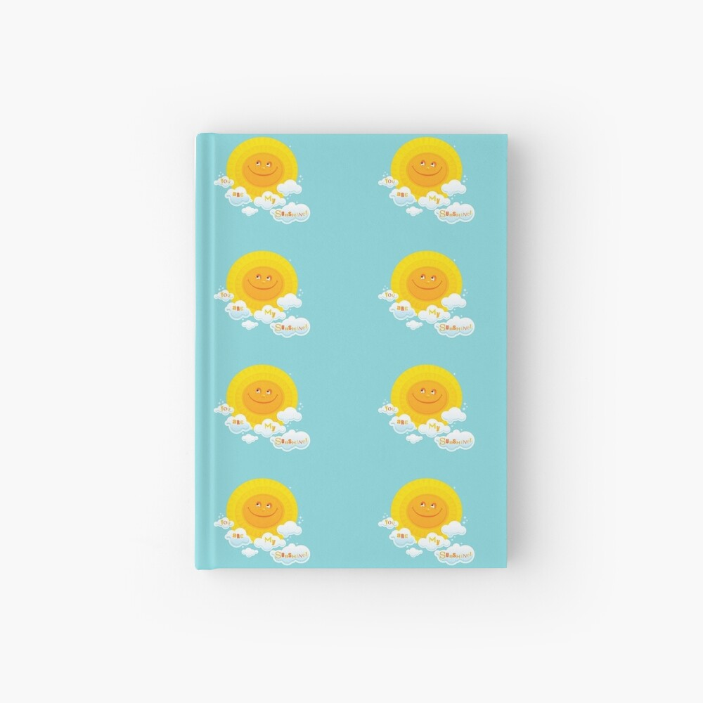 You Are My Sunshine! Hardcover Journal