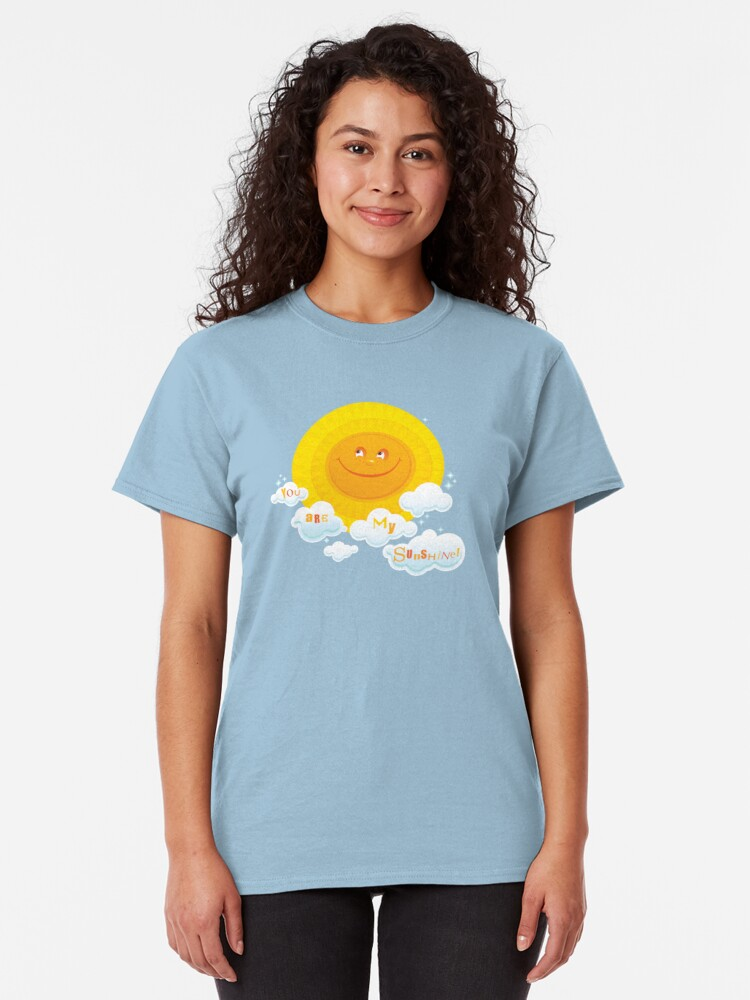 Alternate view of You Are My Sunshine! Classic T-Shirt