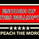 Enough of this BS - IMPEACH THE MORON (censored) by Thelittlelord