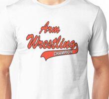 Arm Wrestling Champion Unisex T-Shirt