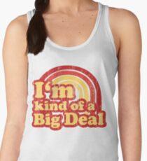 I'm Kind Of A Big Deal Women's Tank Top