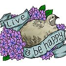 Live and Be Happy (button quail) by kiriska