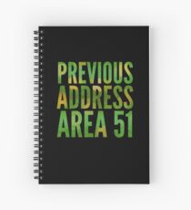 Previous Address Area 51 - Alien Gift Spiral Notebook