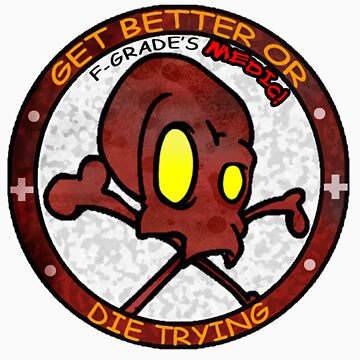 Get better or die trying by fgrade