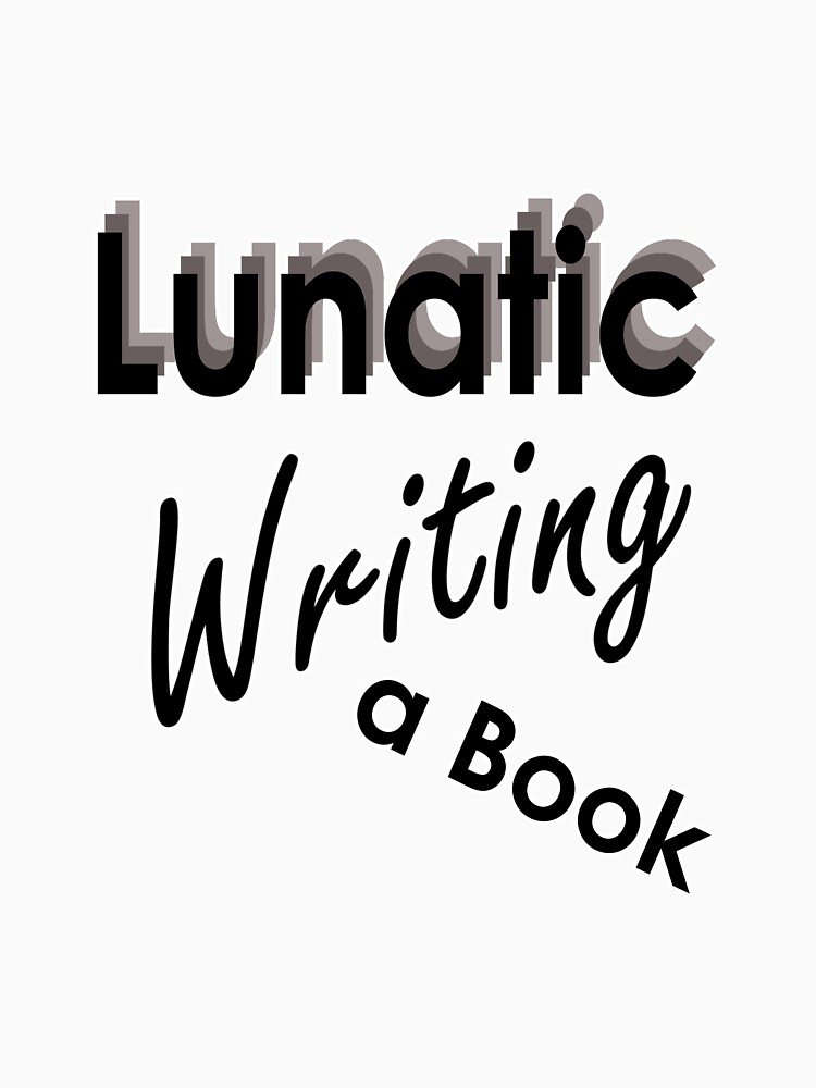 Lunatic Writing A Book - Clothing by embourne