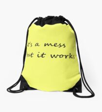 it's a mess but it works - Drawstring Bag Drawstring Bag