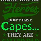 Some Super Heros Dont Have Capes They Are Called Dad by hurmerinta