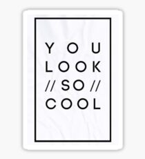 You Look So Cool Sticker