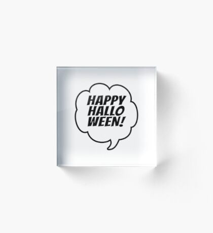 Happy Halloween (Speech Bubble) Acrylic Block