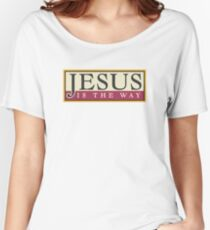 """Christian """"Jesus Is The Way"""" Women's Relaxed Fit T-Shirt"""