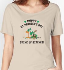 St. Patrick's Day Drink Up Bitches Women's Relaxed Fit T-Shirt