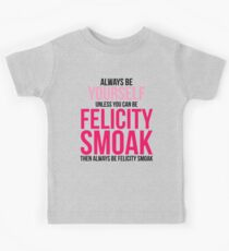 Always Be Felicity Smoak Kids Clothes