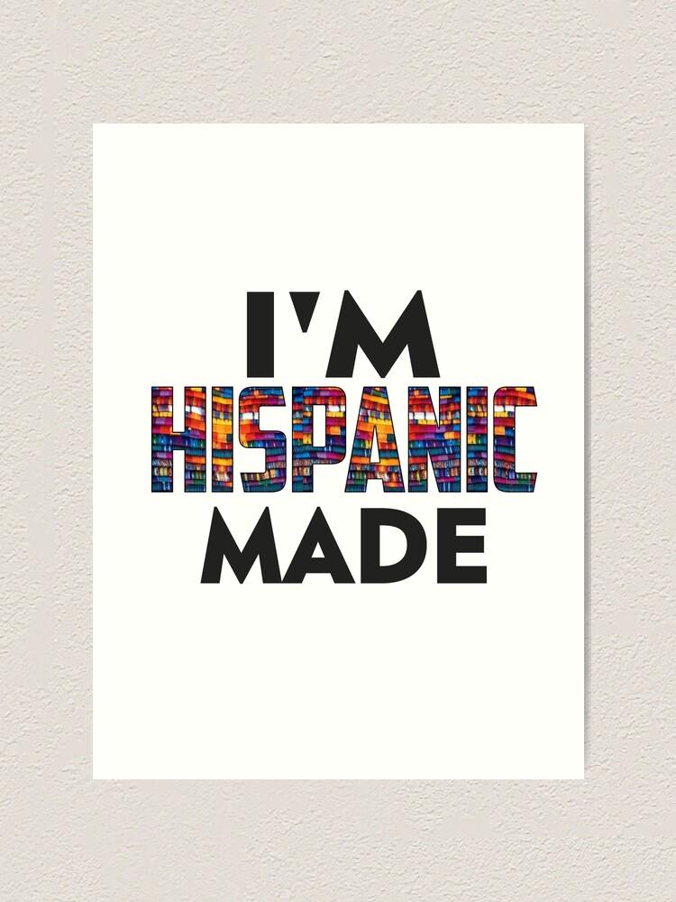 Alternate view of Hispanic Made Art Print