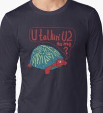 Blue Turtlin' - U Talkin' U2 to Me? Long Sleeve T-Shirt