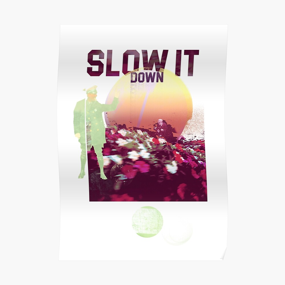 Slow It Down Poster