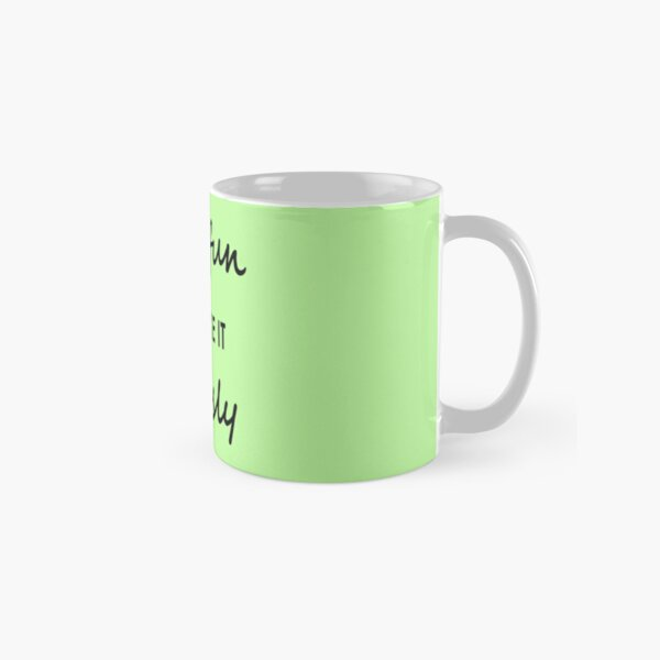 If it's not fun, don't take it seriously - Mug Classic Mug