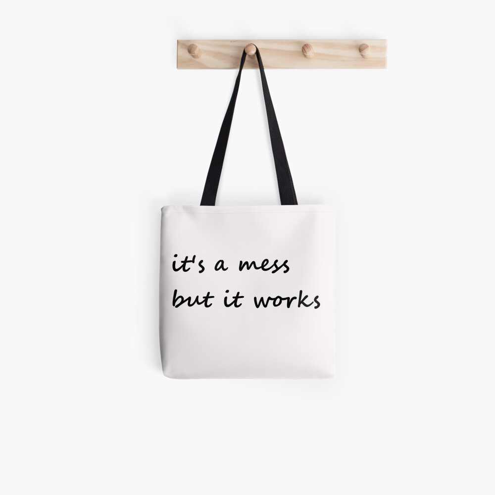it's a mess but it works - Tote Bag Tote Bag