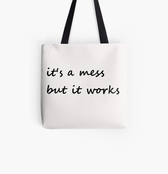 it's a mess but it works - Tote Bag All Over Print Tote Bag