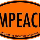 IMPEACH Orange Oval - tRump is the Enemy of the People by Thelittlelord