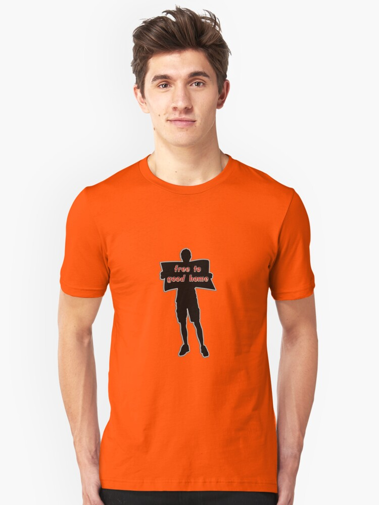 free to good home Unisex T-Shirt Front