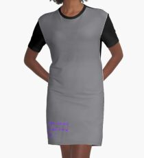 Happy...whatever day... Graphic T-Shirt Dress