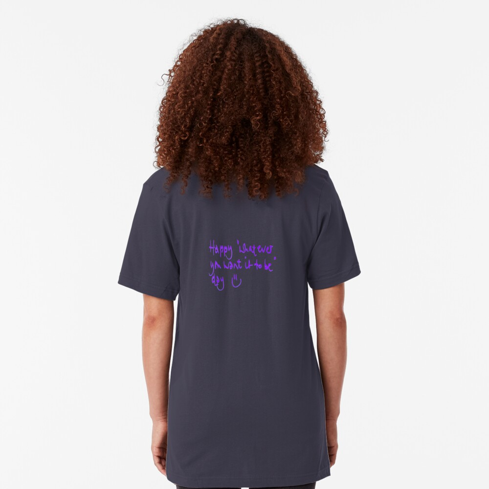 Happy...whatever day... Slim Fit T-Shirt