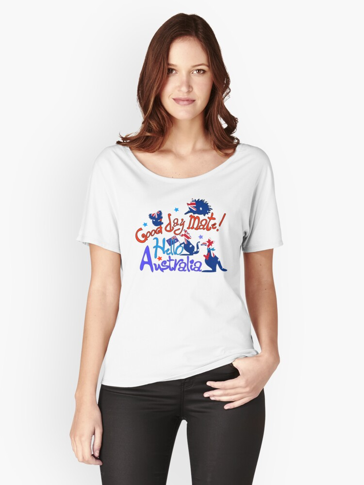 Hello Australia! Good day mate Women's Relaxed Fit T-Shirt Front