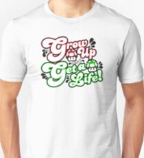 Grow Up and Get A Life T-Shirt