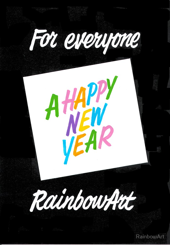 FOR EVERYONE A HAPPY NEW YEAR by RainbowArt