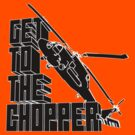 Get To The Chopper by TGIGreeny