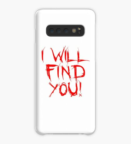 I Will Find You Case/Skin for Samsung Galaxy