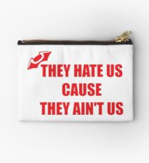 They Hate Us Cause They Ain't US Zipper Pouch