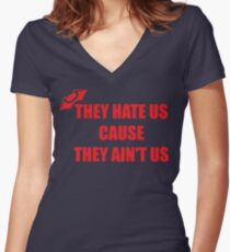 They Hate Us Cause They Ain't US Fitted V-Neck T-Shirt