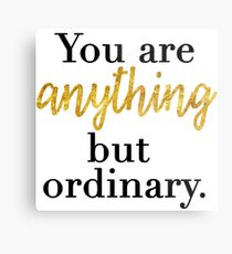 You are Anything But Ordinary Metal Print