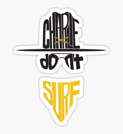 Charlie Don't Surf Sticker