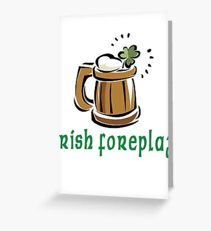 Funny Irish Foreplay Greeting Card