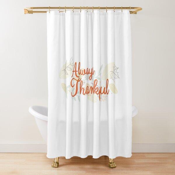 Always Thankful Shower Curtain