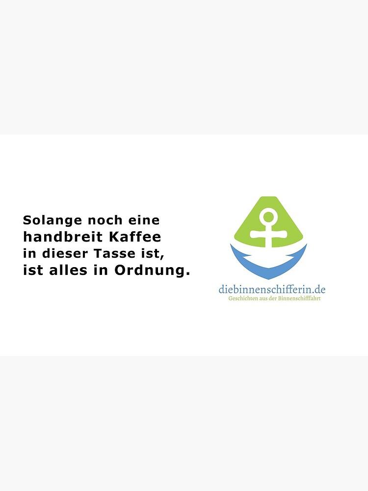 Logo und Spruch Tasse von BinneSchifferin