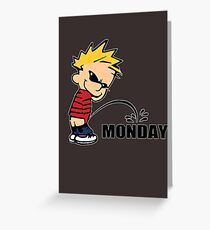 Piss On Monday Greeting Card