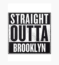 Straight Outta Brooklyn Photographic Print