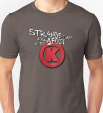 Strange Things Are Afoot At The Circle K T-Shirt